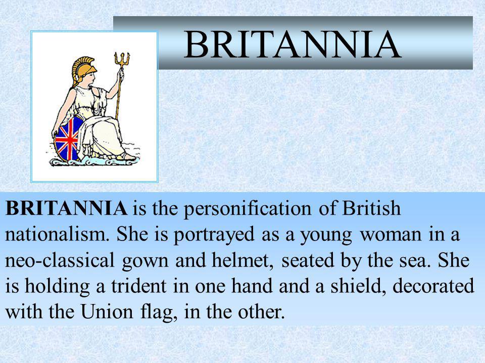 BRITANNIA is the personification of British nationalism.