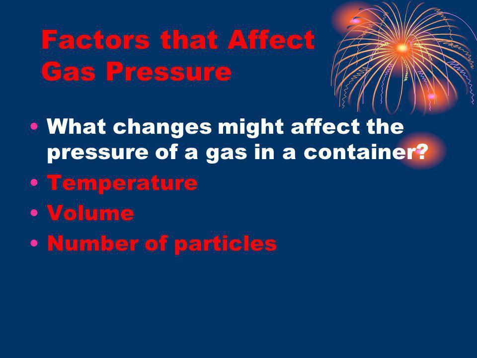 Temperature Pressure Relationship The pressure of a gas increases if the temperature increases.