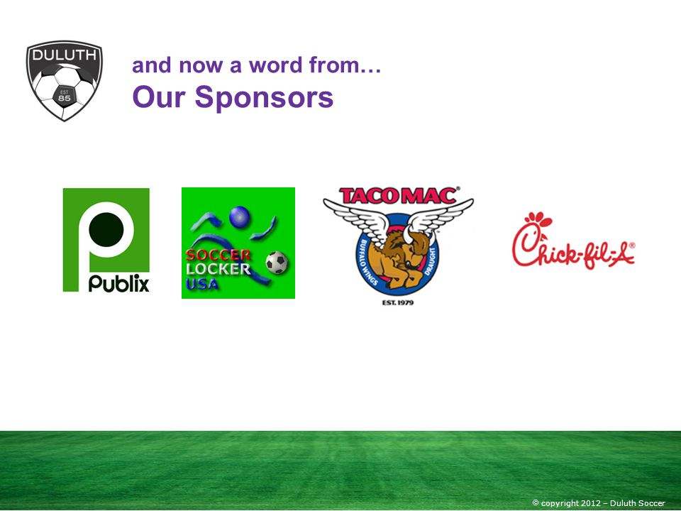 copyright 2012 – Duluth Soccer and now a word from… Our Sponsors