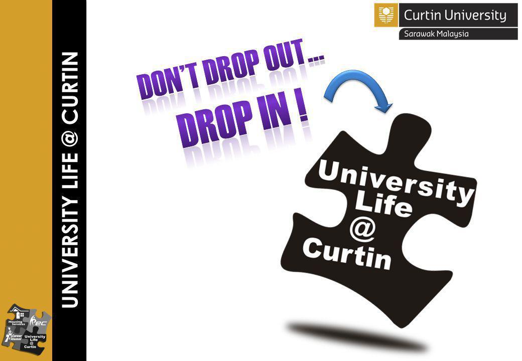 UNIVERSITY LIFE @ CURTIN