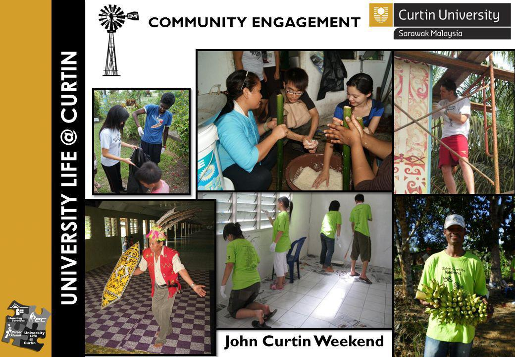 UNIVERSITY LIFE @ CURTIN COMMUNITY ENGAGEMENT John Curtin Weekend