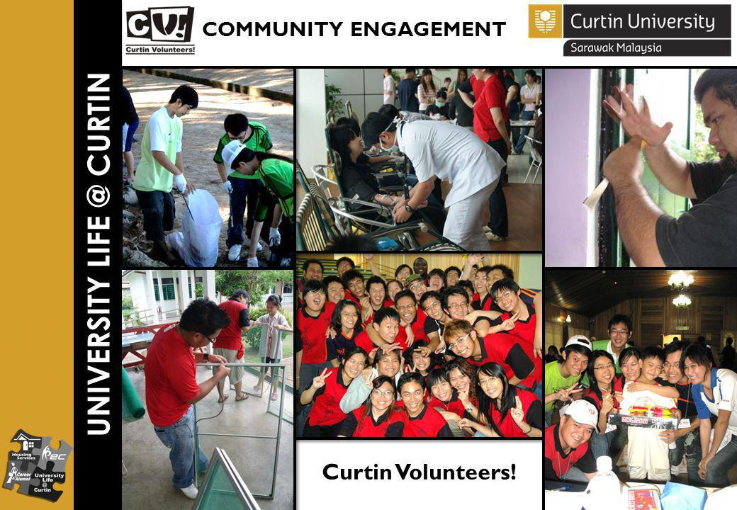 UNIVERSITY LIFE @ CURTIN COMMUNITY ENGAGEMENT Curtin Volunteers!
