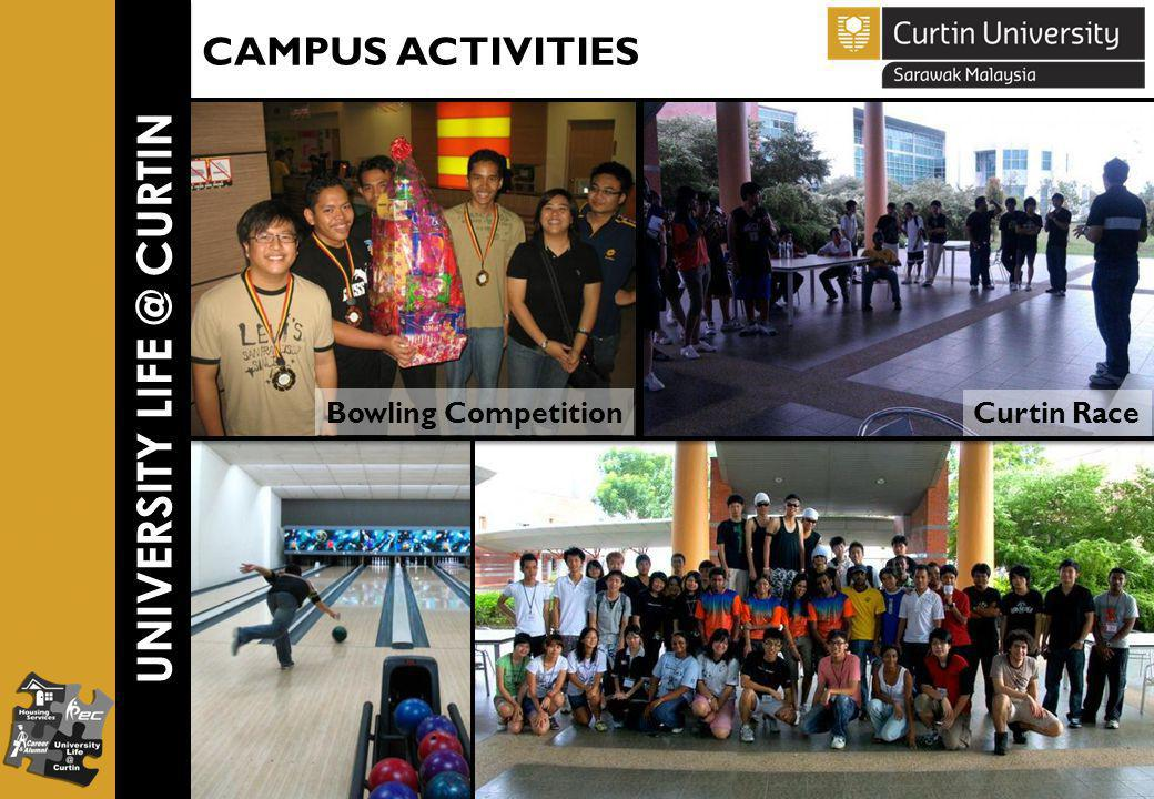 UNIVERSITY LIFE @ CURTIN CAMPUS ACTIVITIES Curtin Race Bowling Competition