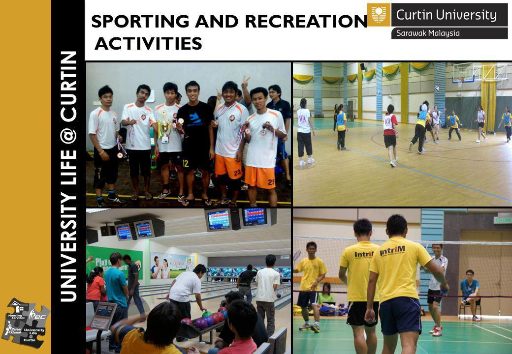 UNIVERSITY LIFE @ CURTIN SPORTING AND RECREATION ACTIVITIES