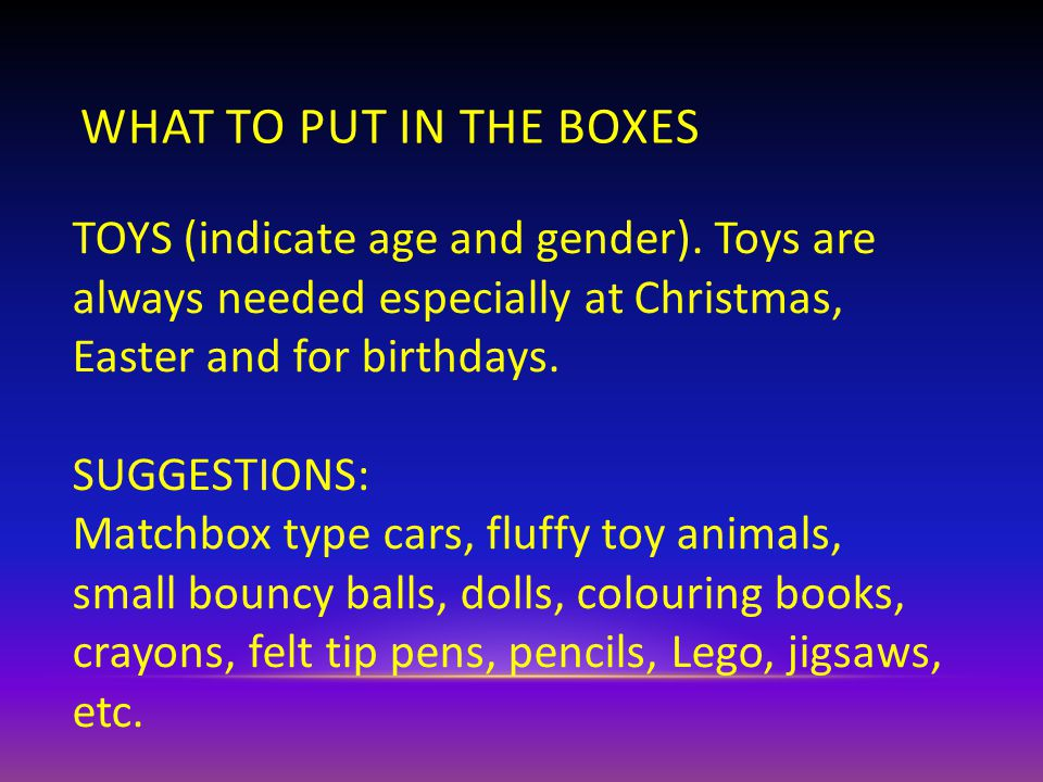 TOYS (indicate age and gender).