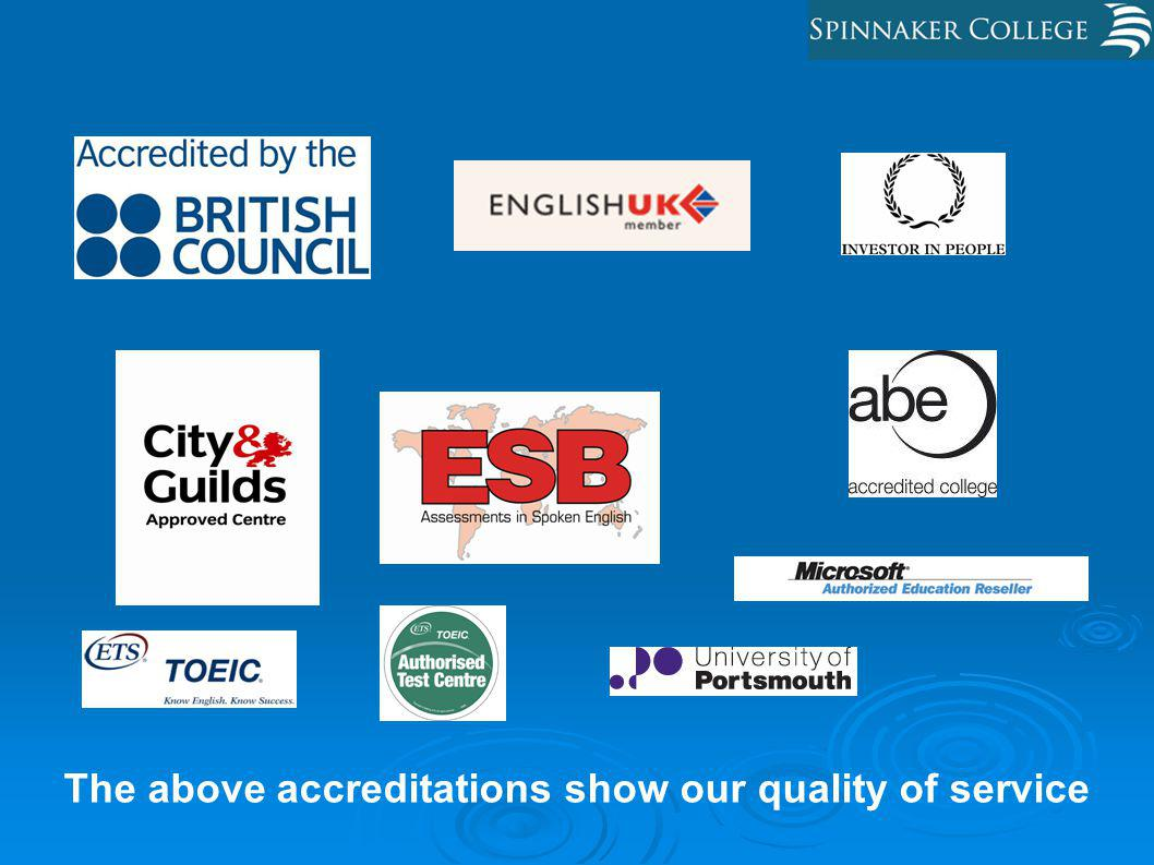 The above accreditations show our quality of service