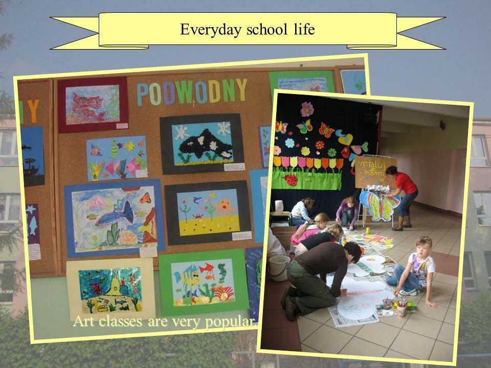 Everyday school life Art classes are very popular.