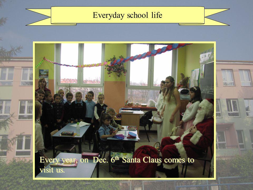 Everyday school life Ponieważ jesteśmy grzeczni, Every year, on Dec.