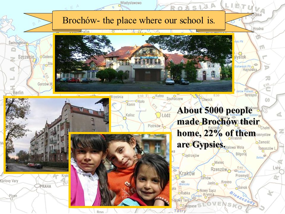 Brochów- the place where our school is.
