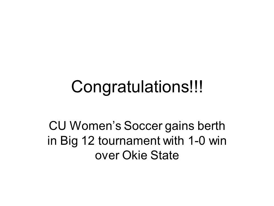 Congratulations!!! CU Womens Soccer gains berth in Big 12 tournament with 1-0 win over Okie State