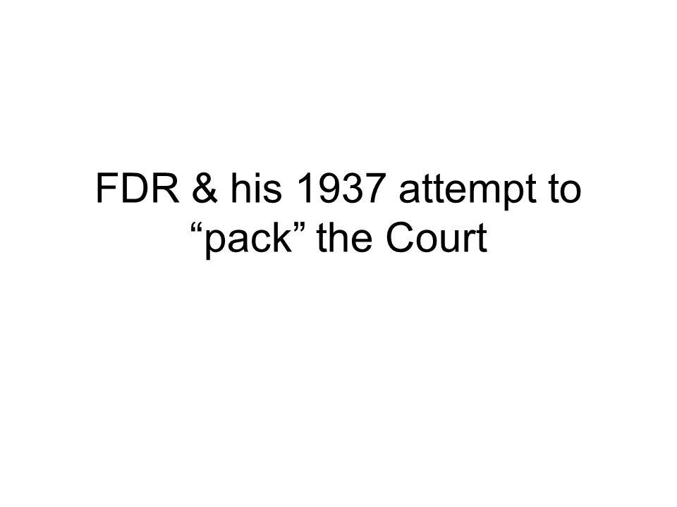 FDR & his 1937 attempt to pack the Court