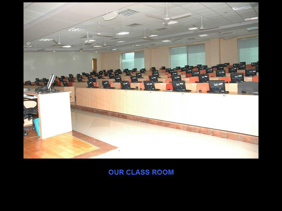 OUR CLASS ROOM