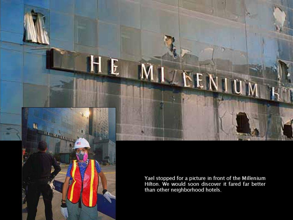 Yael stopped for a picture in front of the Millenium Hilton. We would soon discover it fared far better than other neighborhood hotels.