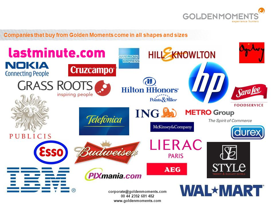 corporate@goldenmoments.com 00 44 2392 681 482 www.goldenmoments.com Companies that buy from Golden Moments come in all shapes and sizes