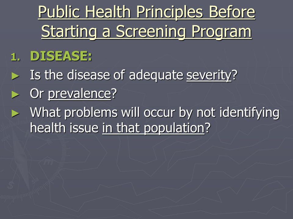 Public Health Principles Before Starting a Screening Program 2.