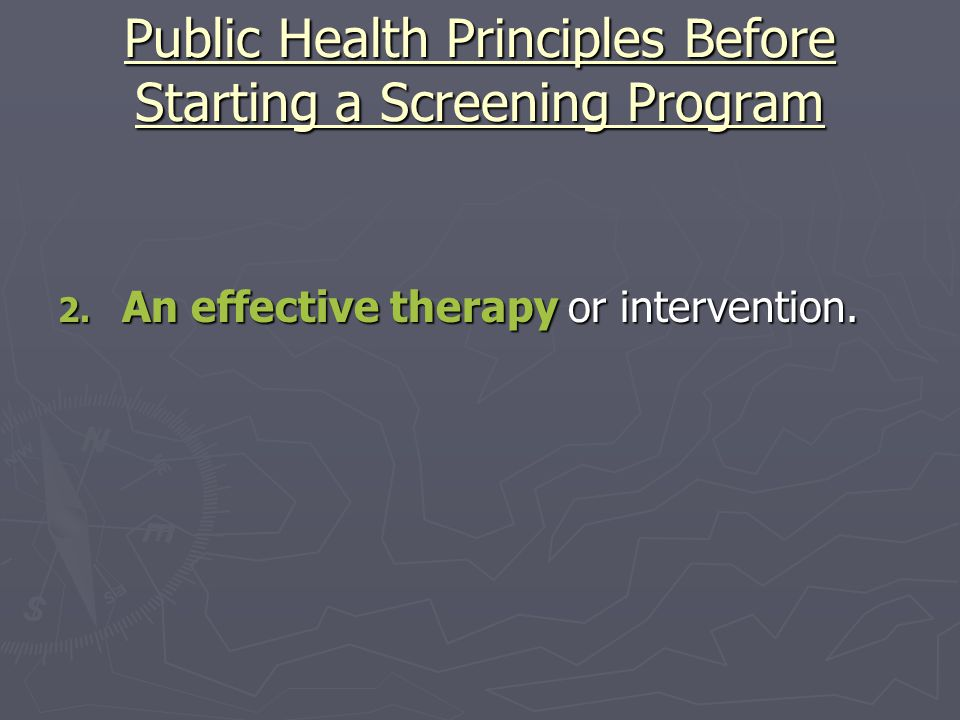Public Health Principles Before Starting a Screening Program 2.