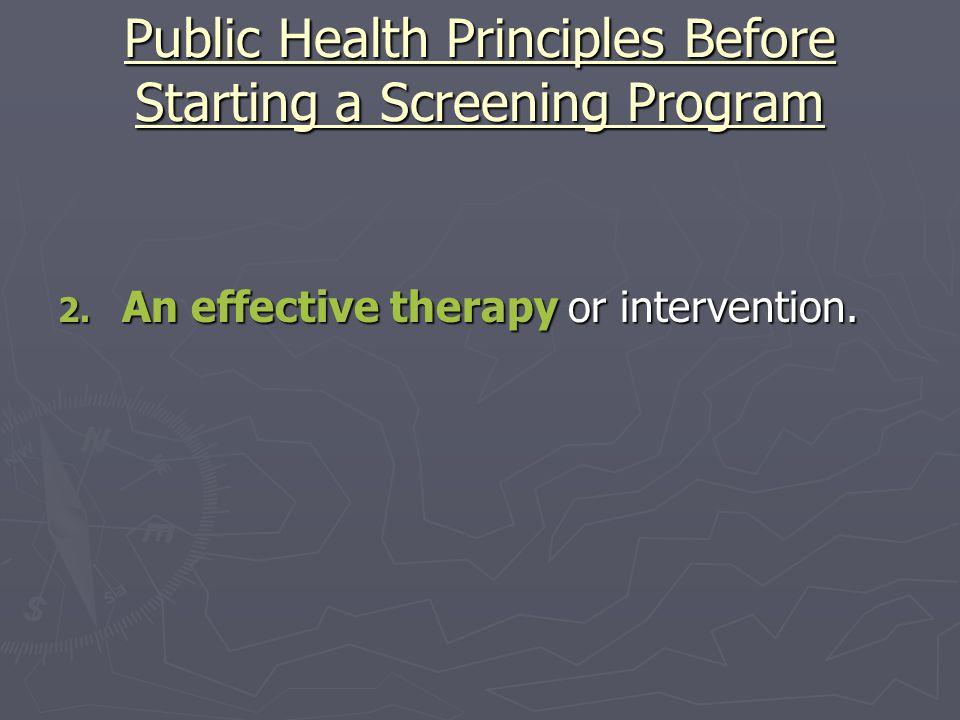 Public Health Principles Before Starting a Screening Program 3.