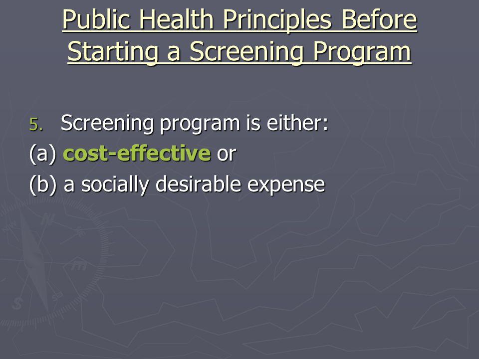 Public Health Principles Before Starting a Screening Program 6.
