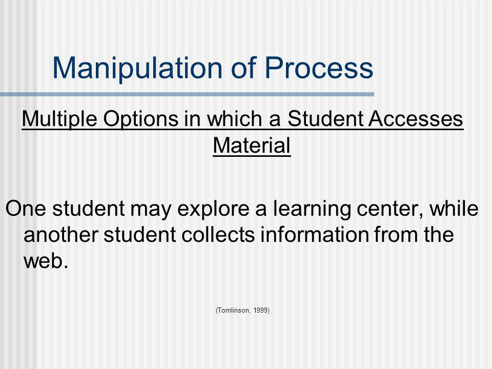 Manipulation of Content Multiple Options for Taking in Information Classroom Objective: All students will subtract using renaming. Manipulation: Some