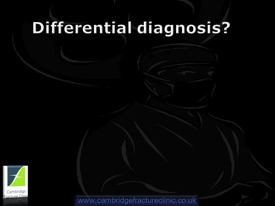 www.cambridgefractureclinic.co.uk Differential diagnosis?