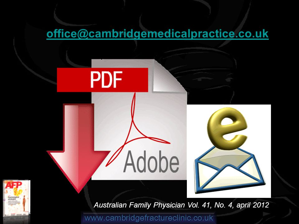 www.cambridgefractureclinic.co.uk office@cambridgemedicalpractice.co.uk Australian Family Physician Vol.