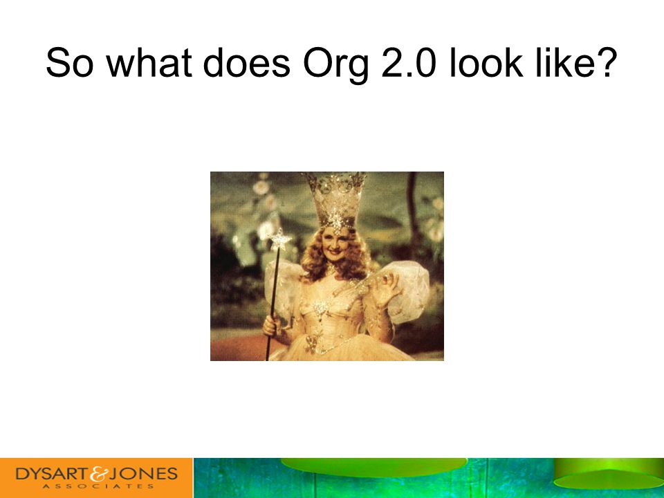 So what does Org 2.0 look like?