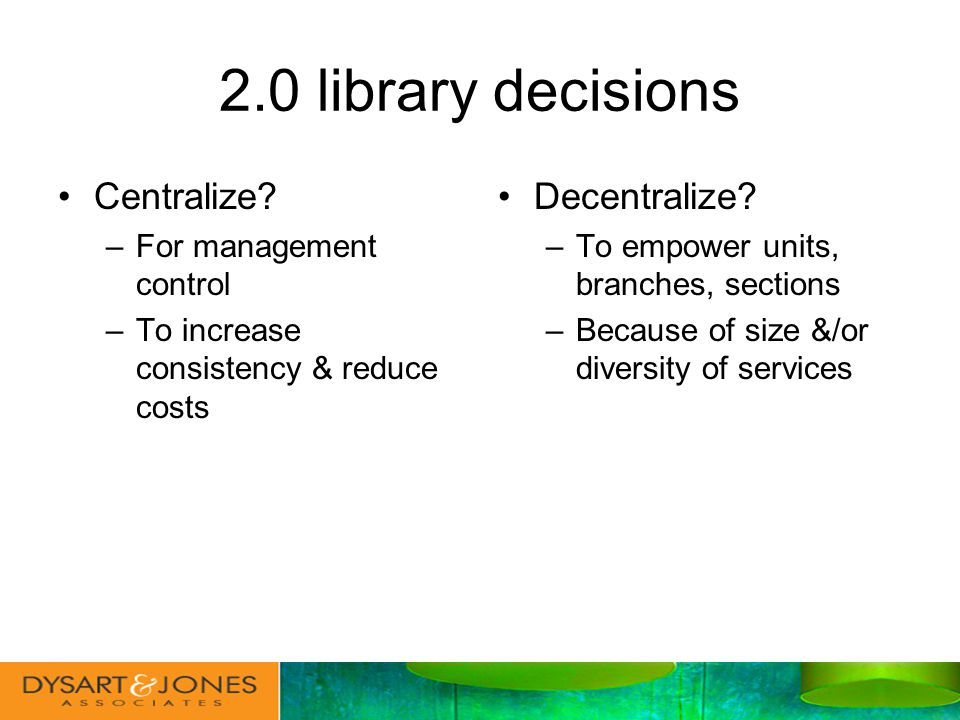 2.0 library decisions Centralize.