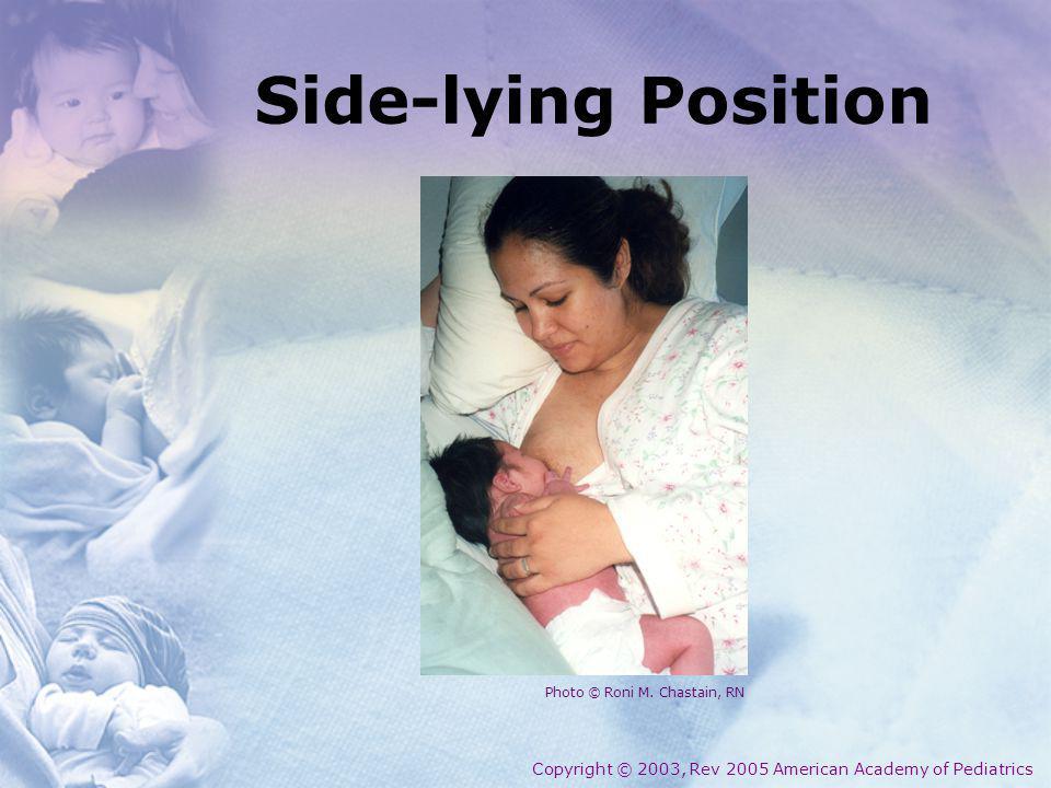 Side-lying Position Copyright © 2003, Rev 2005 American Academy of Pediatrics Photo © Roni M. Chastain, RN