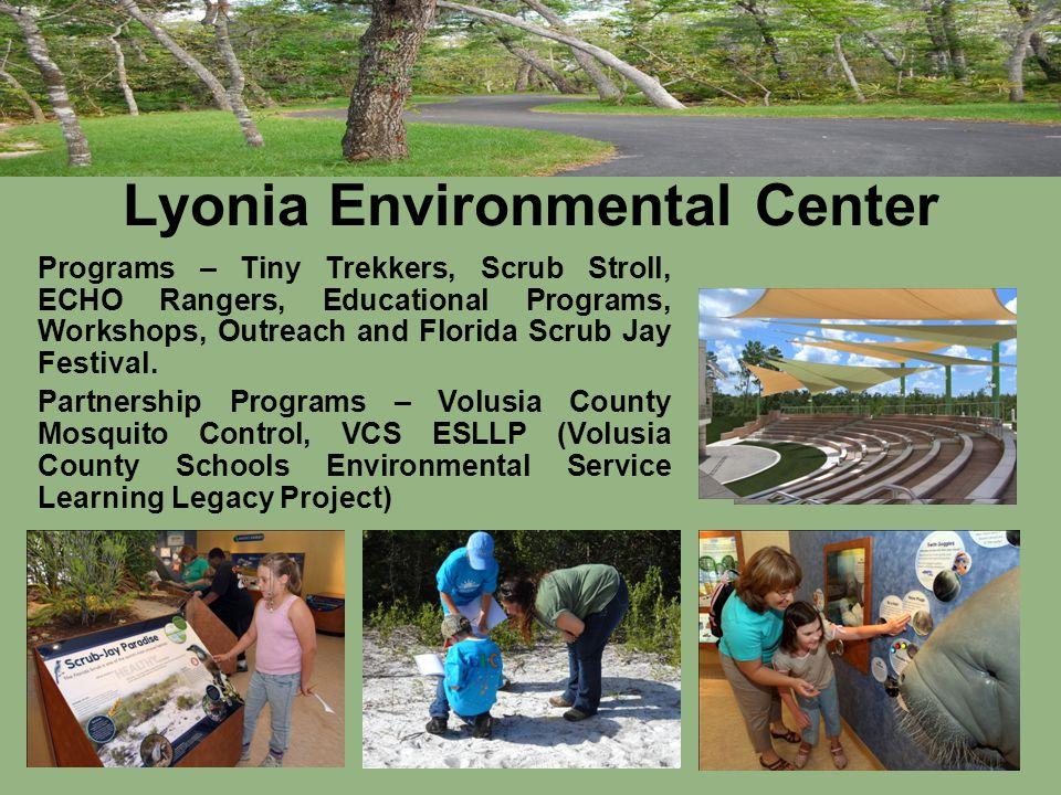 14 Lyonia Environmental Center Programs – Tiny Trekkers, Scrub Stroll, ECHO Rangers, Educational Programs, Workshops, Outreach and Florida Scrub Jay Festival.