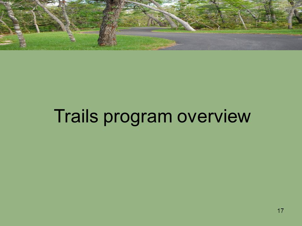 17 Trails program overview