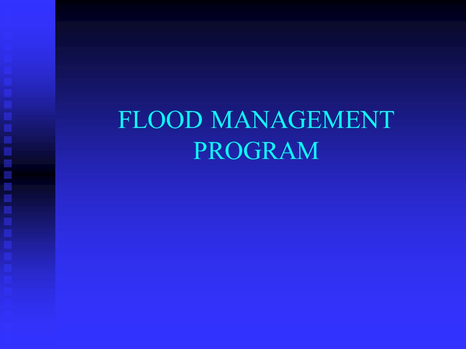 FLOOD MANAGEMENT PROGRAM
