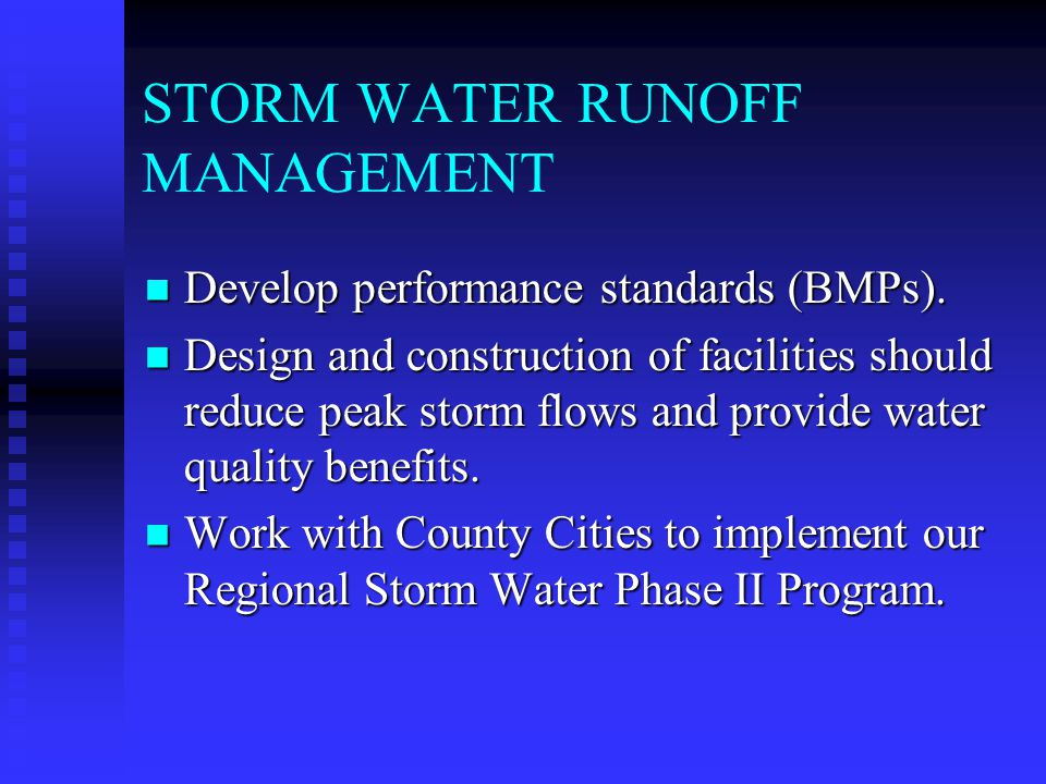 STORM WATER RUNOFF MANAGEMENT Develop performance standards (BMPs).