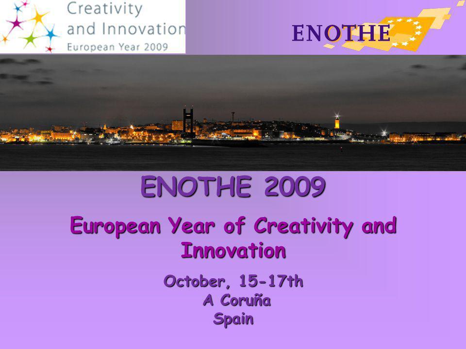 ENOTHE 2009 European Year of Creativity and Innovation October, 15-17th A Coruña A CoruñaSpain