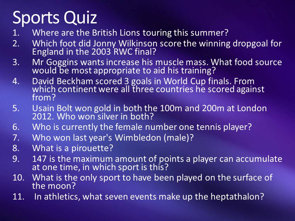 Sports Quiz 1.Where are the British Lions touring this summer? 2.Which foot did Jonny Wilkinson score the winning dropgoal for England in the 2003 RWC
