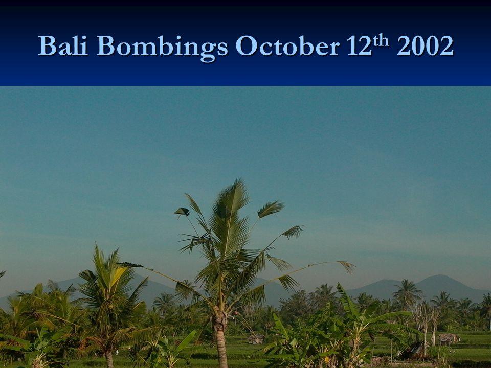Bali Bombings October 12 th 2002