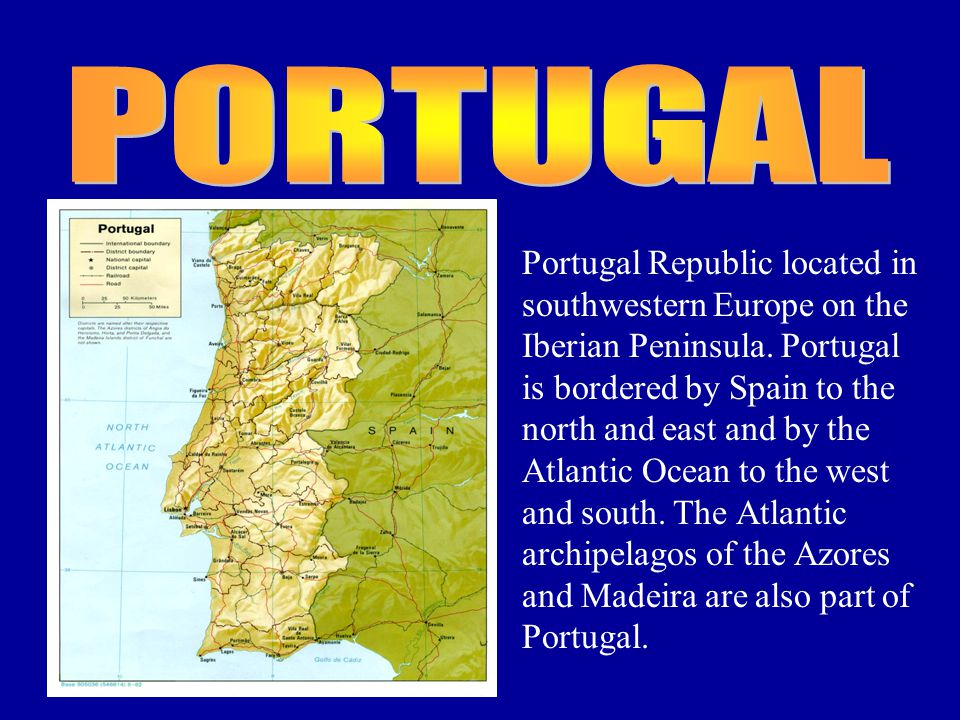 Portugal is one of the warmest European countries.