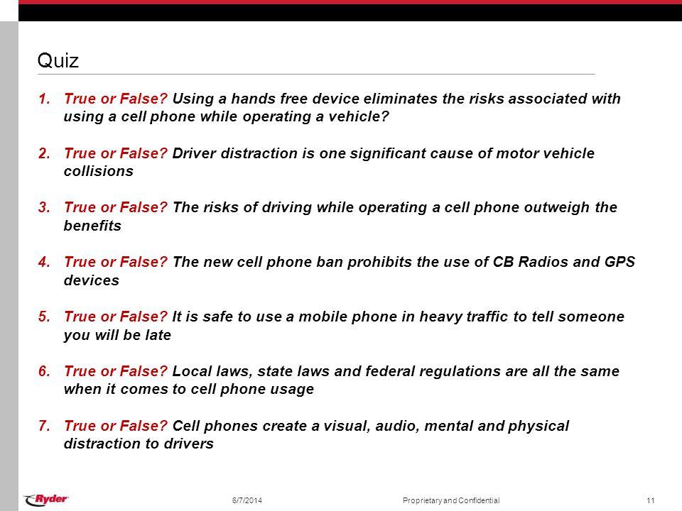 6/7/2014Proprietary and Confidential11 Quiz 1.True or False.