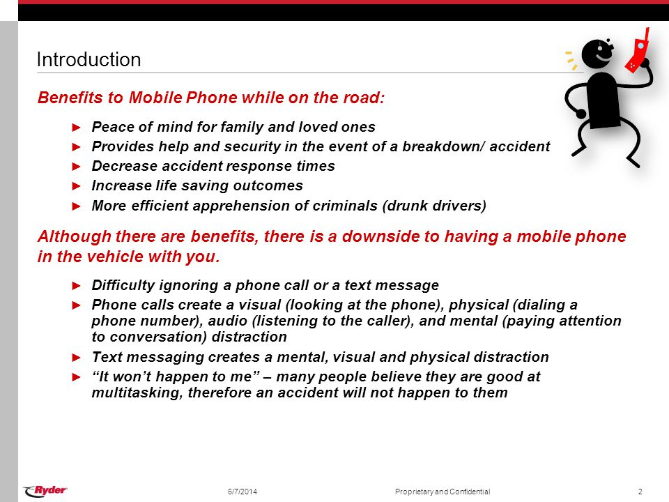 6/7/2014Proprietary and Confidential2 Introduction Benefits to Mobile Phone while on the road: Peace of mind for family and loved ones Provides help a