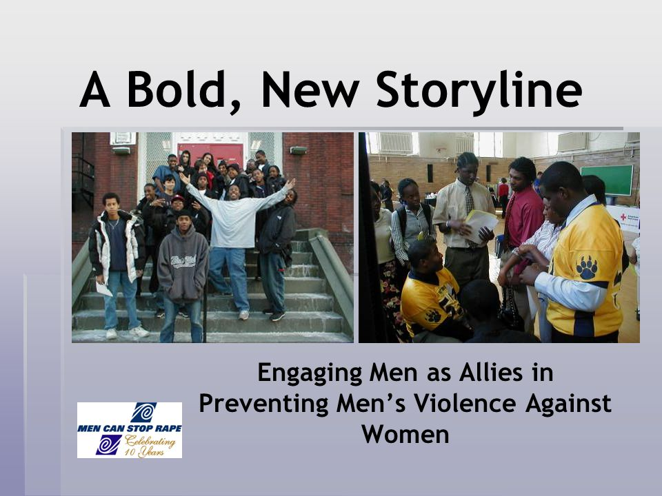 A Bold, New Storyline Engaging Men as Allies in Preventing Mens Violence Against Women