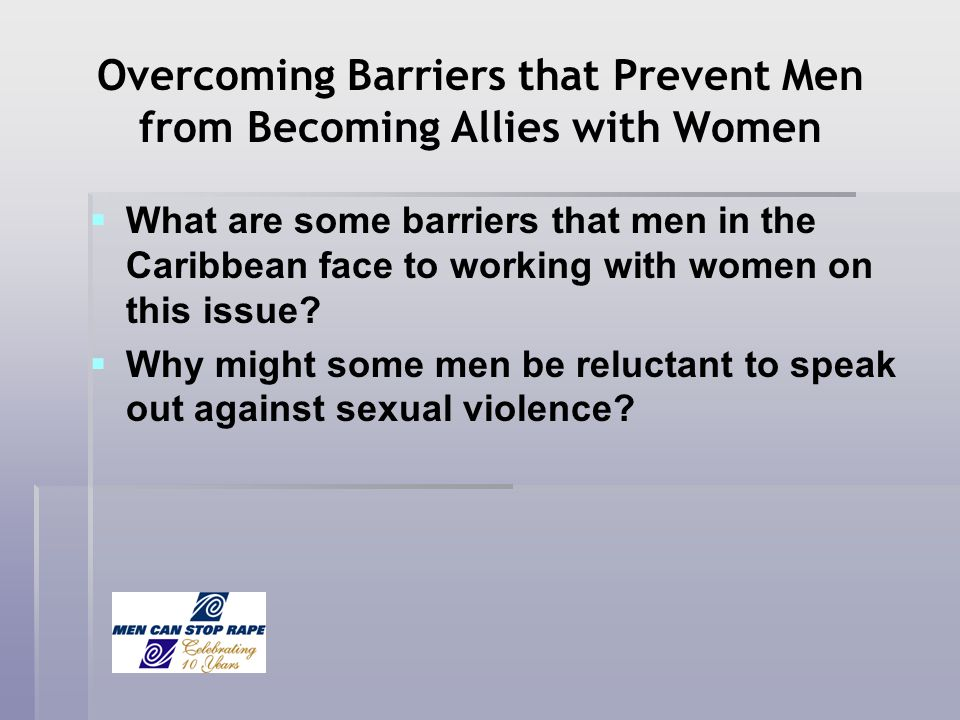 Overcoming Barriers that Prevent Men from Becoming Allies with Women What are some barriers that men in the Caribbean face to working with women on th