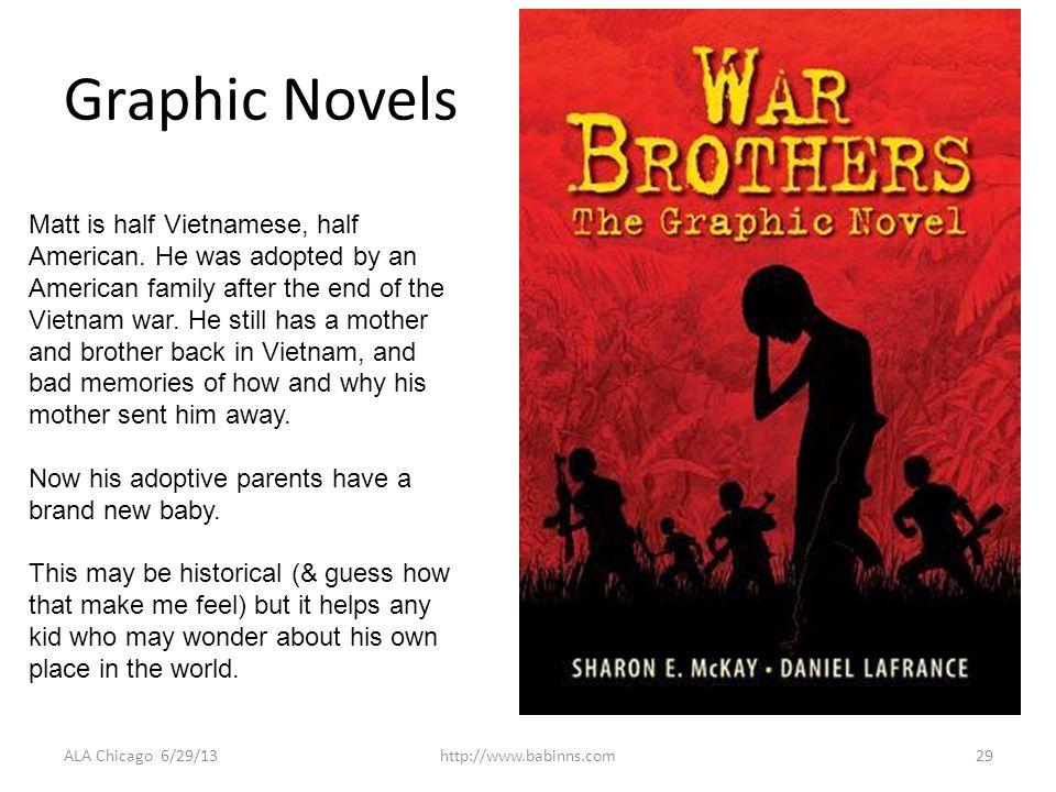 Graphic Novels ALA Chicago 6/29/13http://www.babinns.com29 Matt is half Vietnamese, half American.