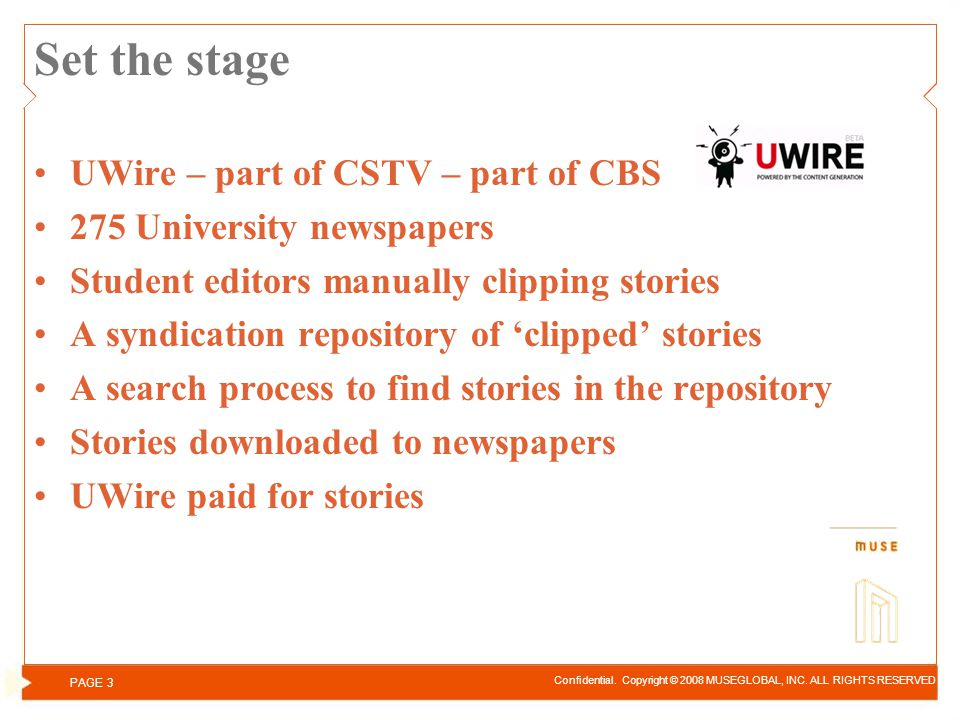 Set the stage UWire – part of CSTV – part of CBS 275 University newspapers Student editors manually clipping stories A syndication repository of clipp