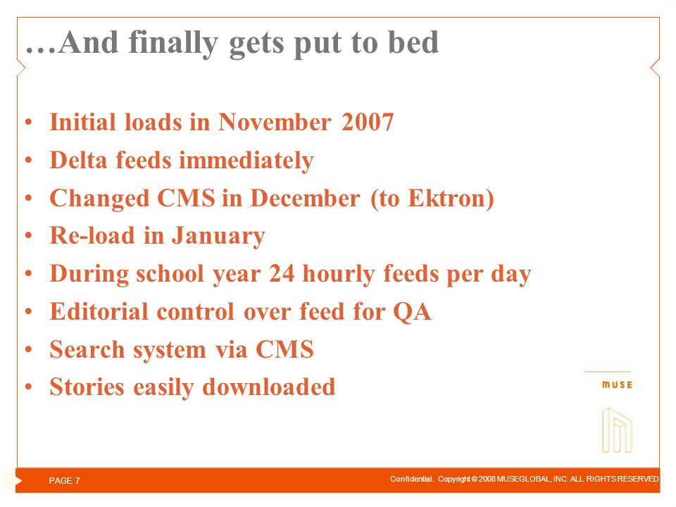 …And finally gets put to bed Initial loads in November 2007 Delta feeds immediately Changed CMS in December (to Ektron) Re-load in January During scho