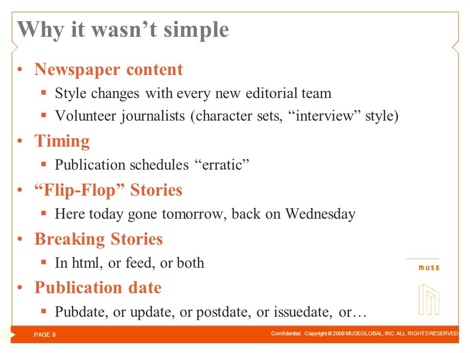 Why it wasnt simple Newspaper content Style changes with every new editorial team Volunteer journalists (character sets, interview style) Timing Publi