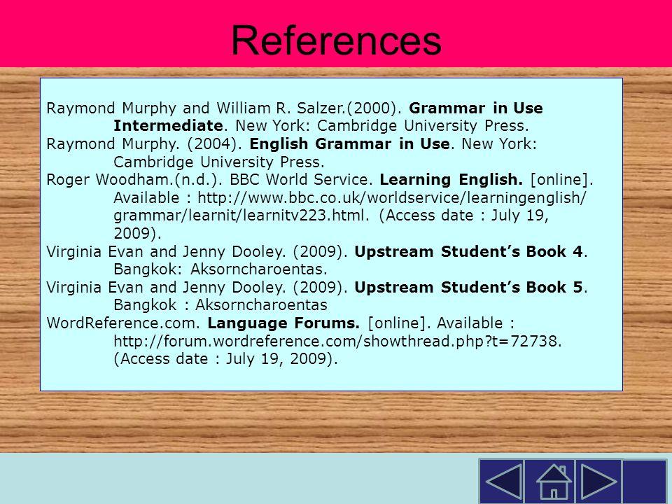 Raymond Murphy and William R.Salzer.(2000). Grammar in Use Intermediate.