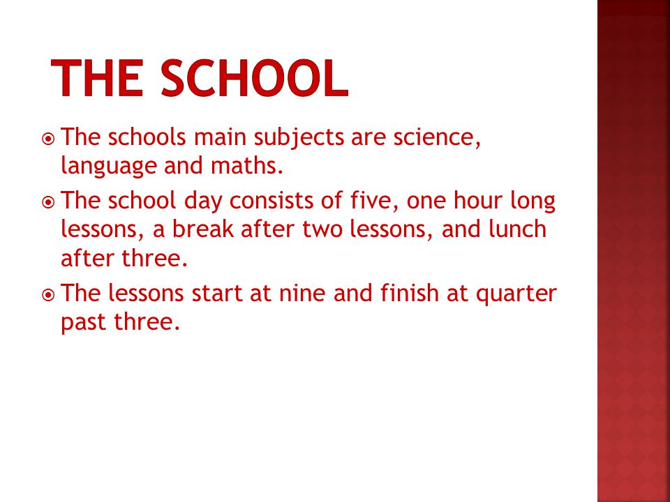 The schools main subjects are science, language and maths.