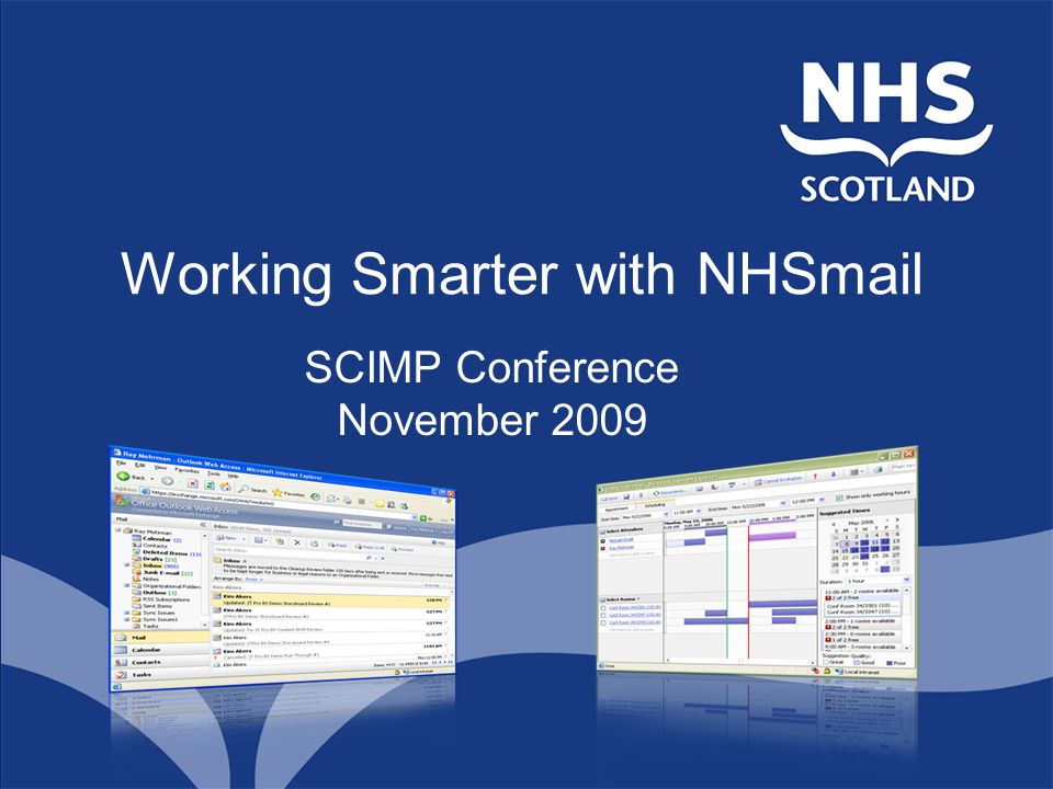 Working Smarter with NHSmail SCIMP Conference November 2009
