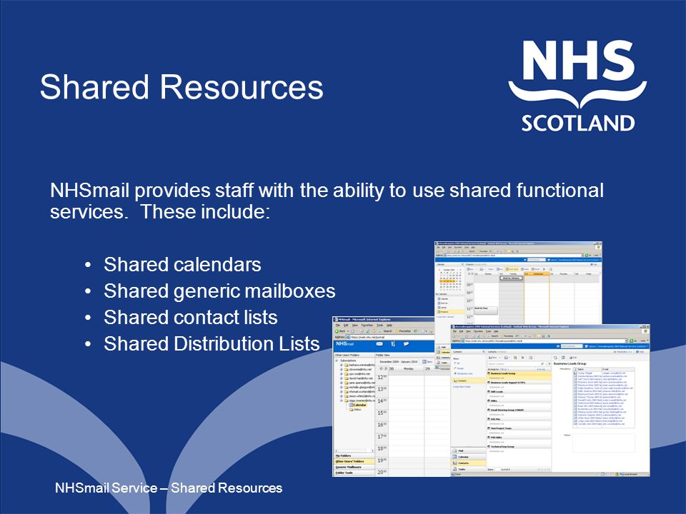Shared Resources NHSmail provides staff with the ability to use shared functional services.