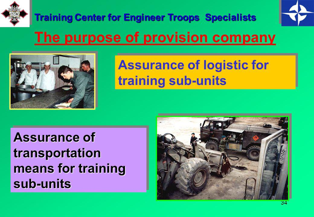 33 The purpose of maintenance company To maintain the current technical shaper of vehicle and engineering machines Assigning the instructors for pract