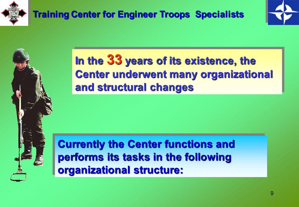 8 The main objective of the Center has always been to train junior specialists ( operators of engineering machinery) And section commanders for the be